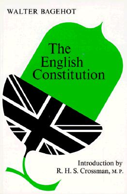 English Constitution By Bagehot, Walter/ Crossman, R. H. S. (INT)
