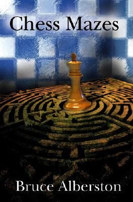 Chess Mazes By Albertson, Bruce